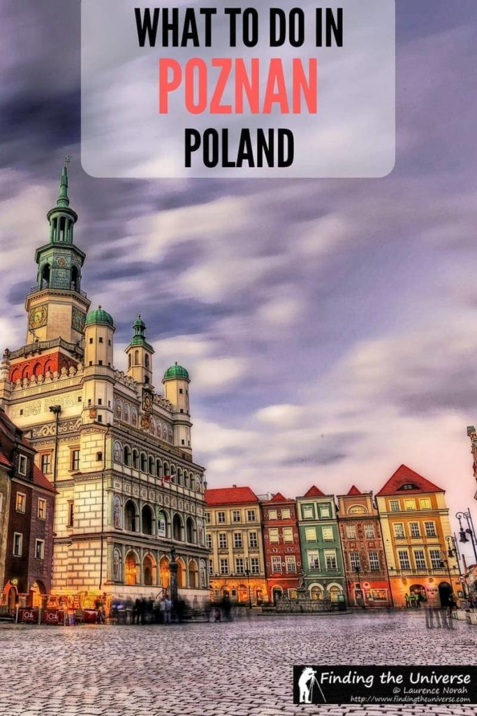Everything you need to know for a visit to the city of Poznan in Poland, including what to do in Poznan, getting to Poznan, thoughts on where to stay, and why you should visit in the first place!