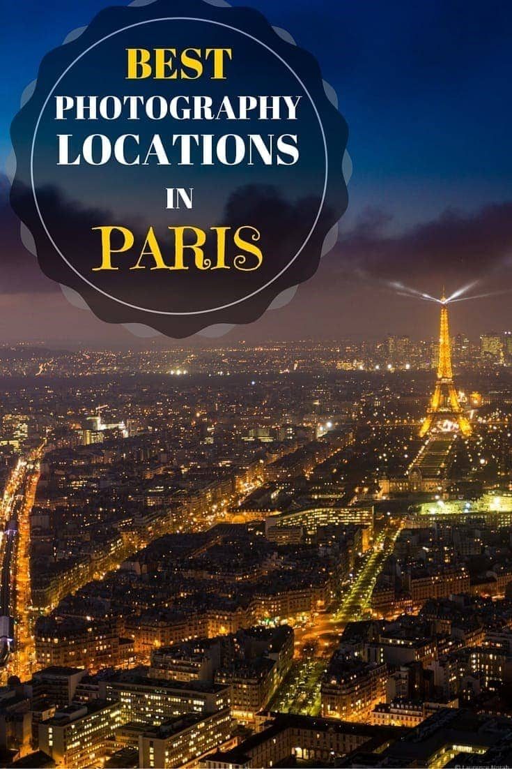 The best locations in Paris for photographing this gorgeous city, including landmarks such as the Eiffel Tower, Arc de Triomphe, Notre Dame and Montmartre.