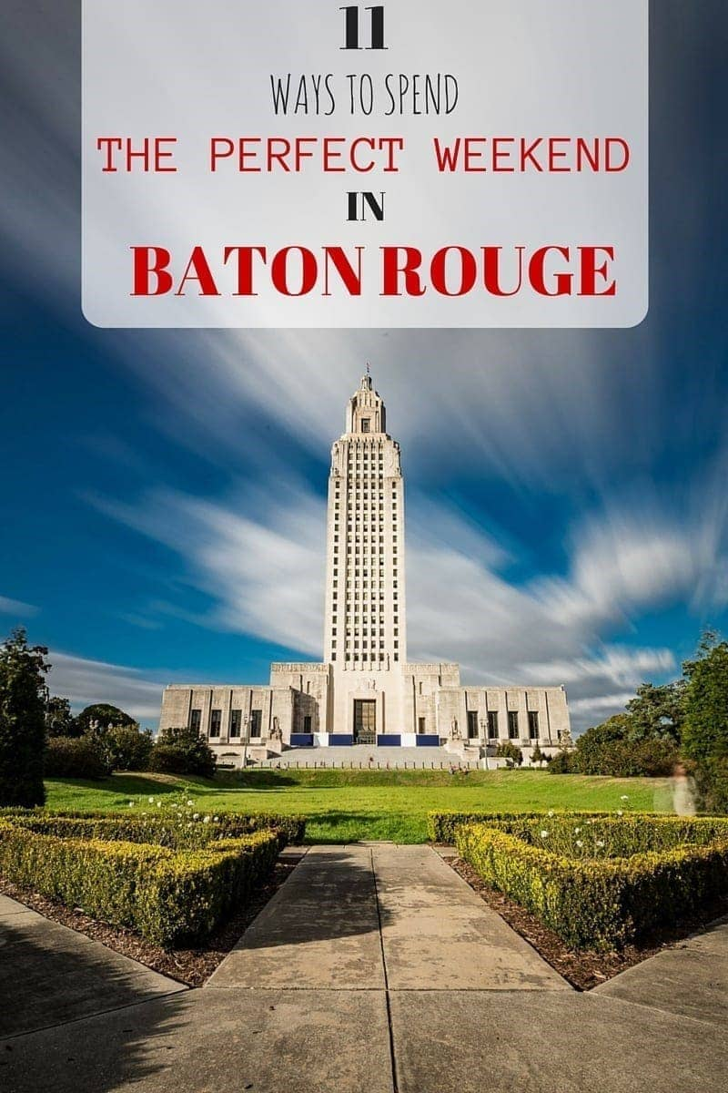 Tips and ideas for spending the perfect weekend in Baton Rouge including sight-seeing, where to stay and when to visit