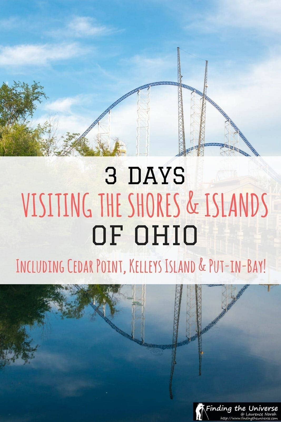 A detailed guide and three day itinerary for visiting Ohio's Shores and Islands region, including Sandusky, Cedar Point, Kelleys Island and Put-In-Bay