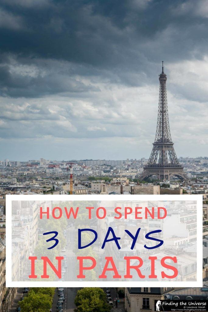 2b713b72dd9b 3 Days in Paris  The Perfect Paris Itinerary - Finding the Universe