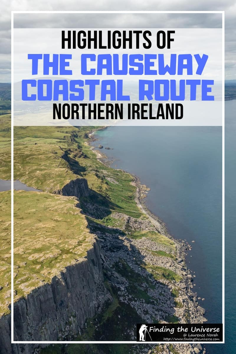A detailed guide to the highlights of the Causeway Coastal Route road trip in Northern Ireland with everything from castles to game of thrones locations!
