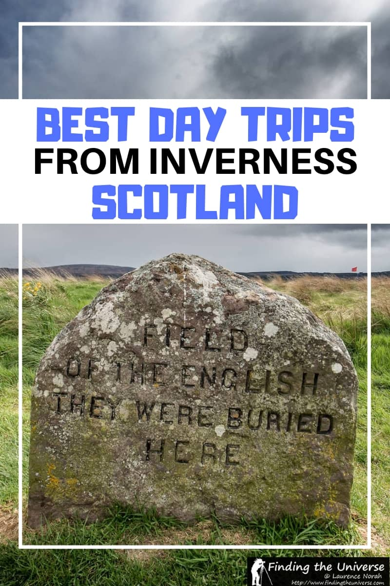 A detailed guide to some of the best day trips from Inverness, including Culloden Battlefield, Fort George, the Isle of Skye, and more!