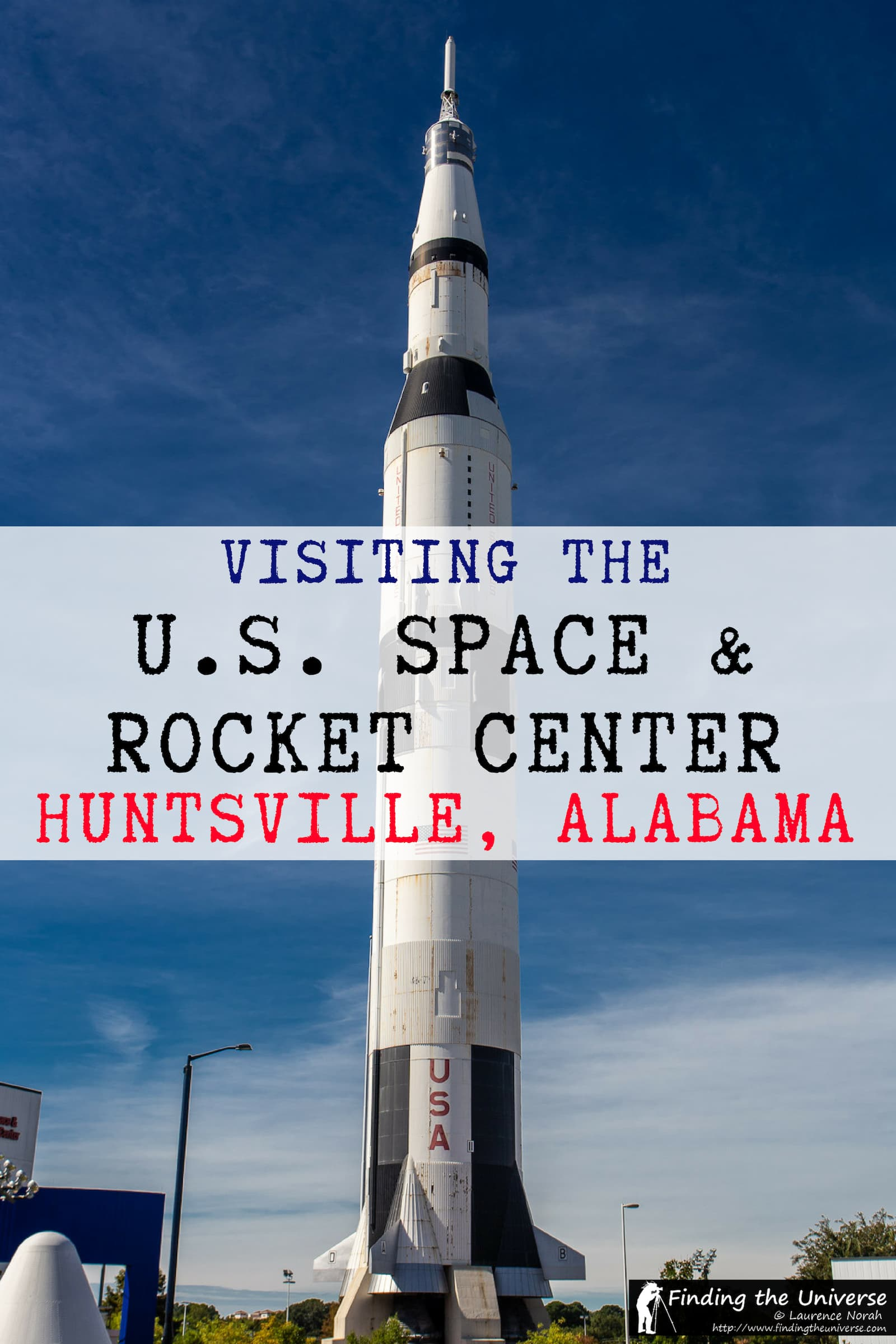 A guide to visiting the U.S. Space and Rocket Center in Hunstville, Alabama, with everything you need to know to plan your visit!