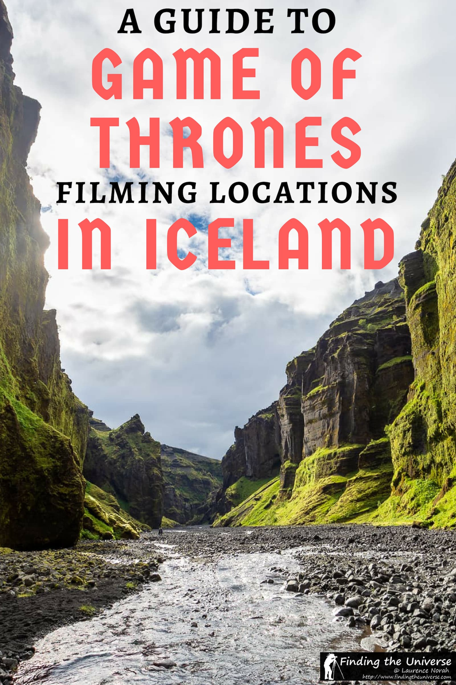Game of Thrones in Iceland: A detailed guide to all the Game of Thrones filming locations in Iceland, Including how to get to each location